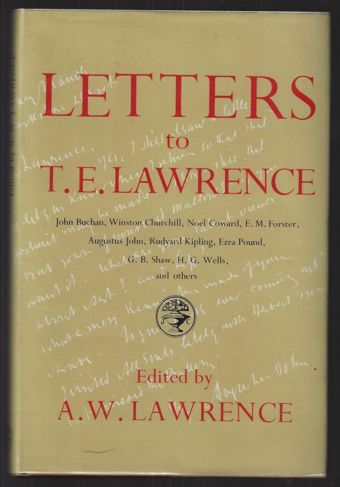 Letters to T.E. Lawrence. A. W. Lawrence.