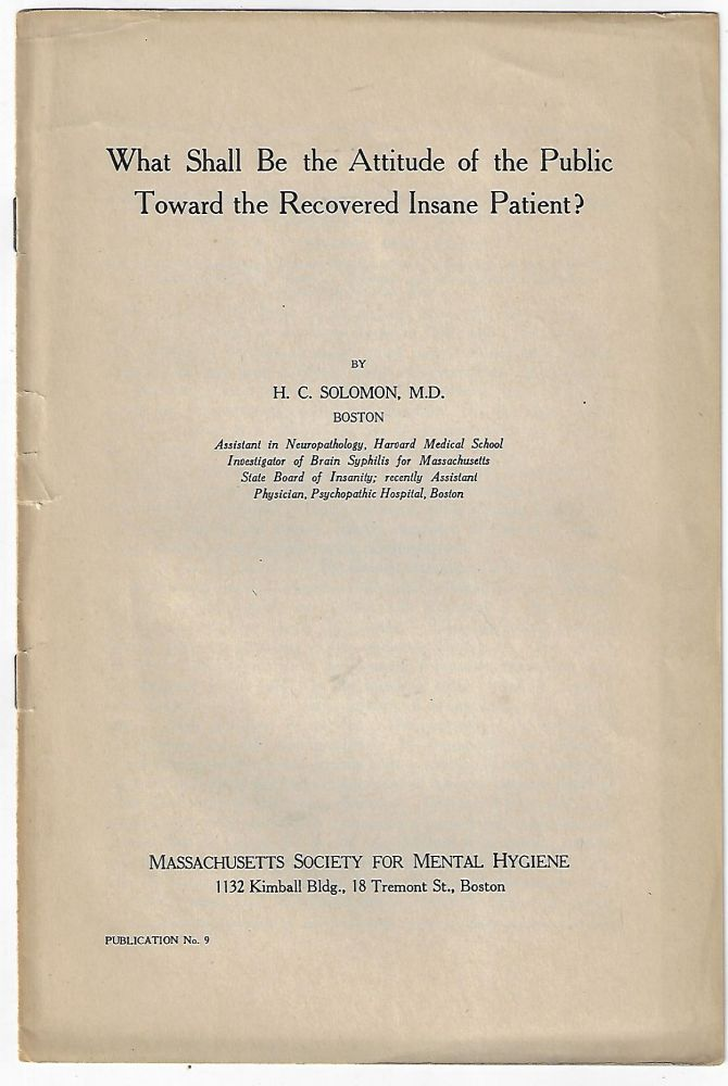 What Shall Be the Attitude of the Public Toward the Recovered Insane Patient?