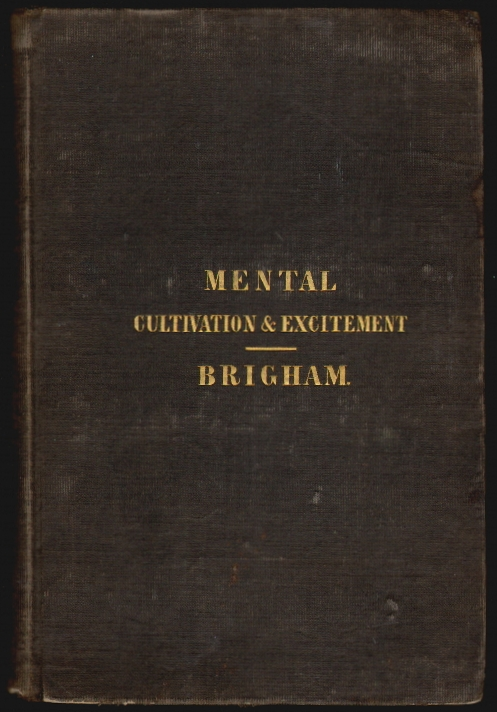 Remarks on the Influence of Mental Cultivation and Mental Excitement Upon Health. Amariah Brigham.