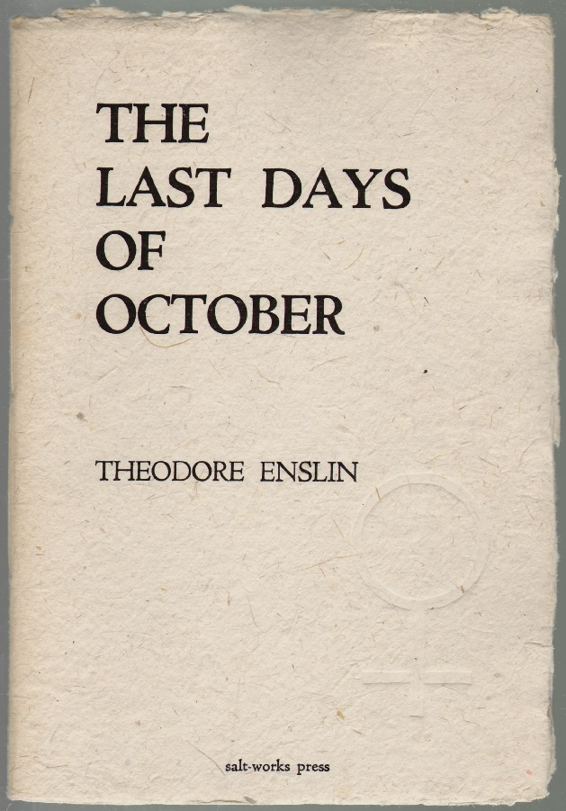 The Last Days of October. Theodore Enslin.
