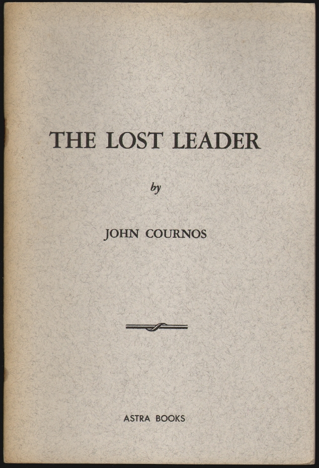 The Lost Leader [SIGNED]. John Cournos.