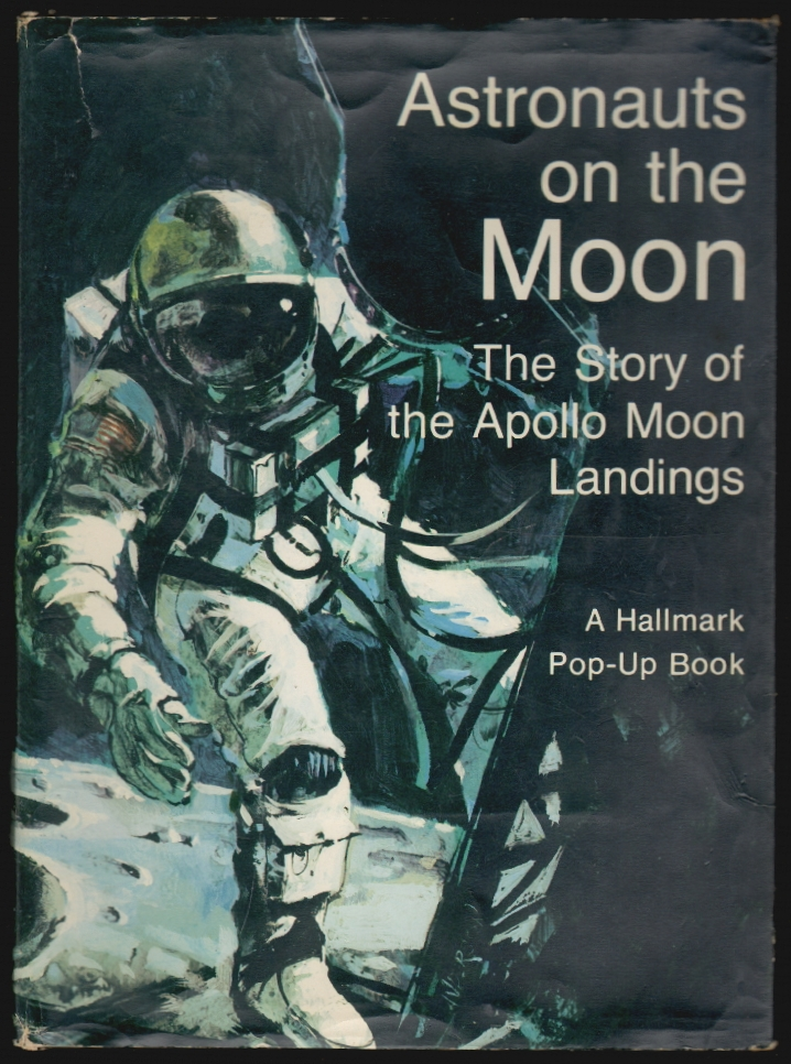 Astronauts on the Moon, the Story of the Apollo Moon Landings. Stanley Hendricks, Al Muenchen.