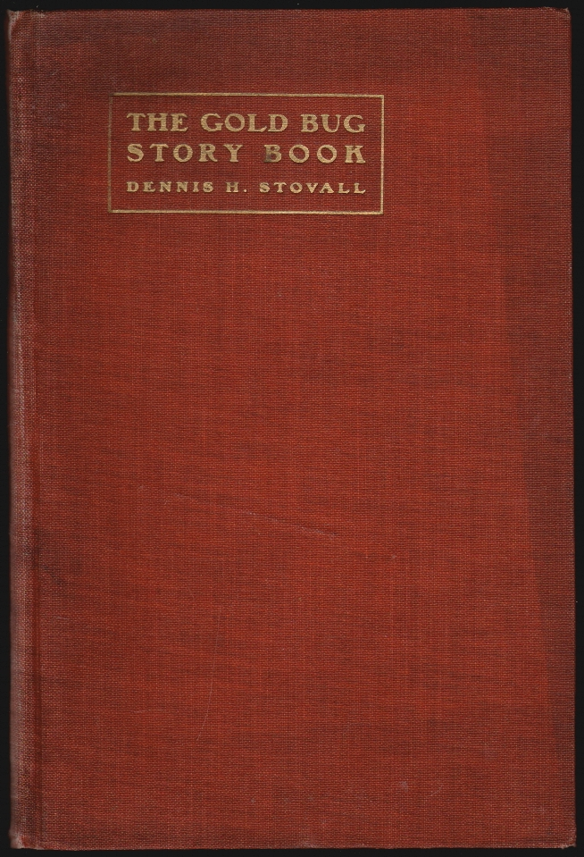 The Gold Bug Story Book, Mining Camp Tales. Dennis H. Stovall.