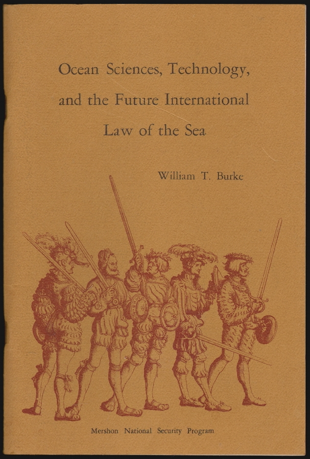 Ocean Sciences, Technology, and the Future International Law of the Sea. William T. Burke.