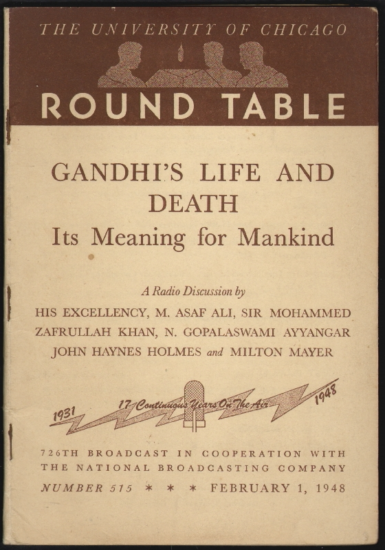 The University of Chicago Round Table, Gandhi's Life and Death, Its Meaning for Mankind. M. Asaf Ali, Mohammed Zafrullah Khan, N. Gopalaswami Ayyangar, John Haynes Holmes, Milton Mayer.