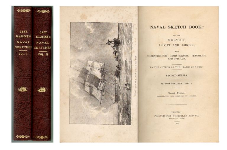 Naval Sketch Book: or, the Service Afloat and Ashore; with Characteristic Reminiscences, Fragments, and Opinions, Second Series, in Two Volumes. Captain Glascock, Schetky.