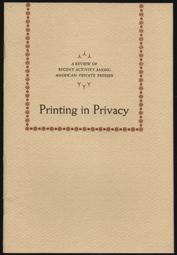 Printing in Privacy, A Review of Recent Activity Among American Private Presses