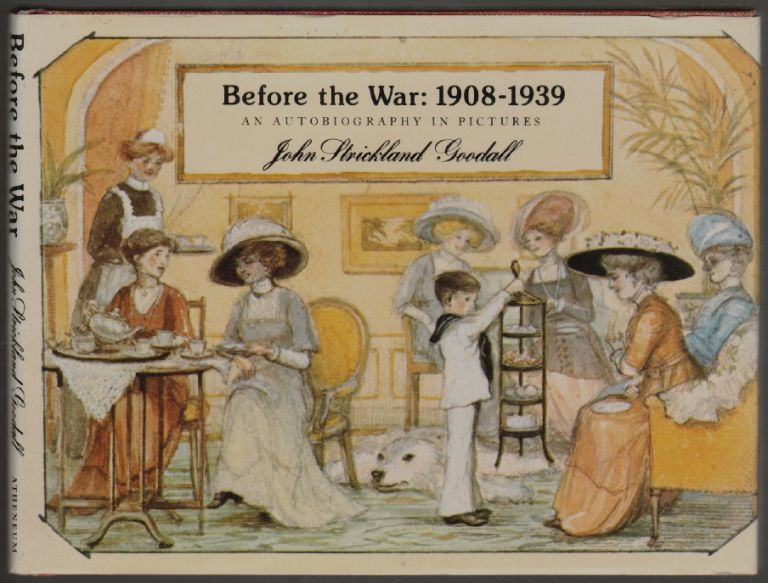 Before the War: 1908-1939, An Autobiography in Pictures. John Strickland Goodall.