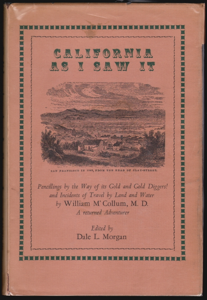 California As I Saw It...with Five Letters from the Isthmus. William M'Collum, W. H. Hecox.