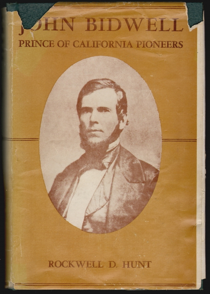 John Bidwell Prince Of California Pioneers Rockwell D Hunt First Edition