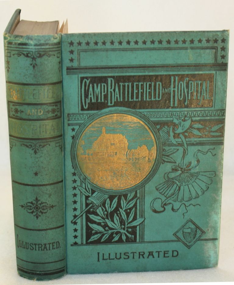 Battle-Field and Hospital; or, Lights and Shadows of the Great Rebellion. L. P. Brockett.
