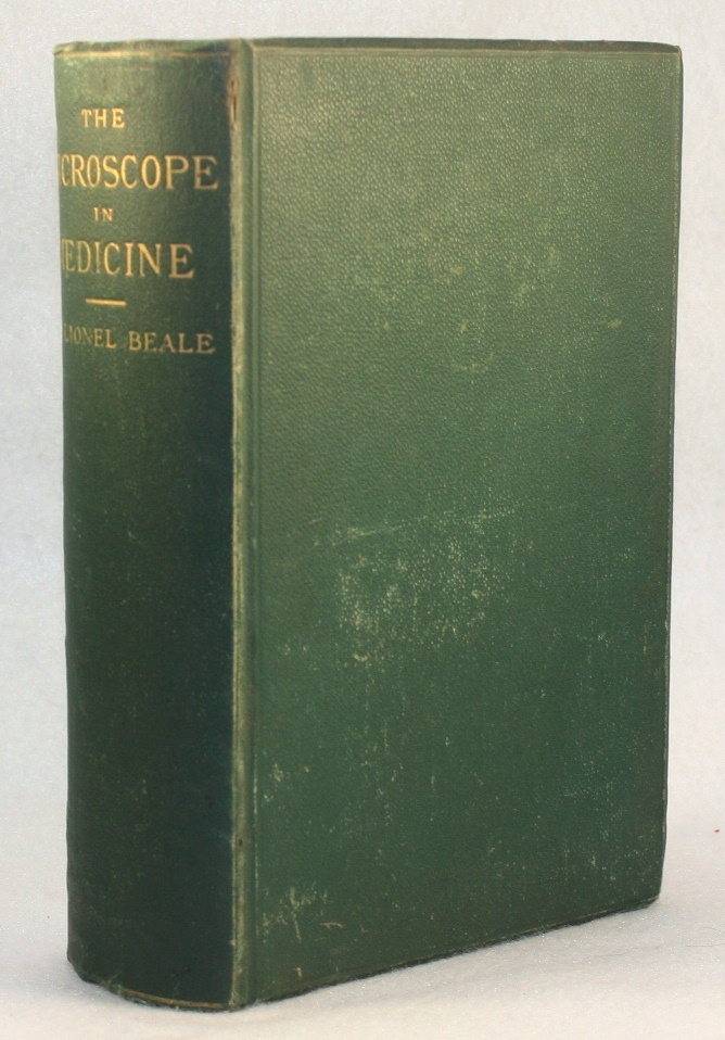 The Microscope in Medicine. Lionel S. Beale.