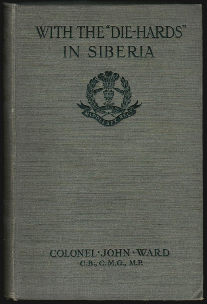 """With the """"Die-Hards"""" in Siberia. John Ward."""