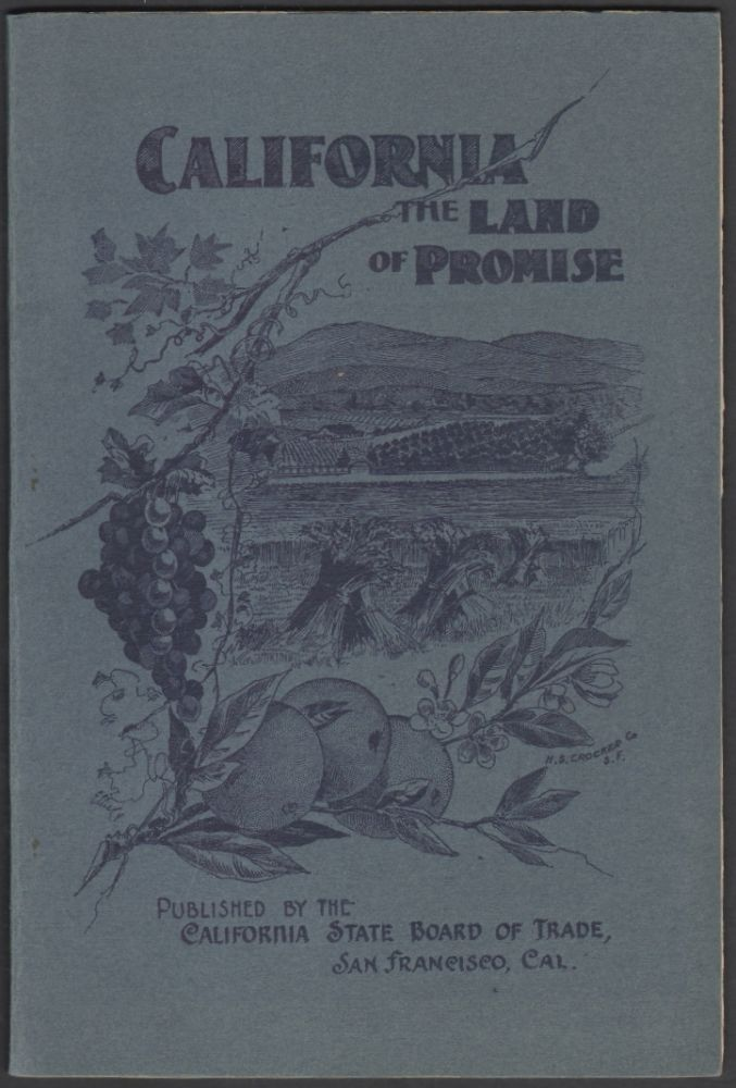 California, Her Resources and Possibilities, Fourteenth Annual Report of the California State Board of Trade for the Year 1903 [Cover title: California, The Land of Promise]. N. P. Chipman.