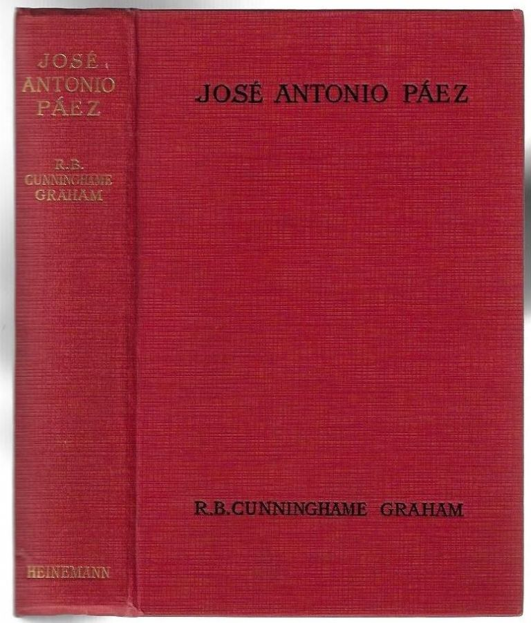 Jose Antonio Paez [Signed, with Autograph Letter Tipped In]. R. B. Cunningham Graham.