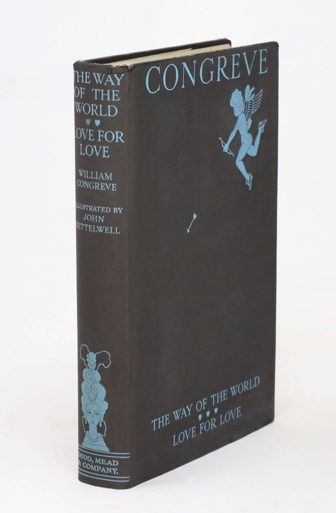 The Way of the World and Love for Love, Two Comedies by William Congreve. William Congreve, John Kettelwell, Illustrations.