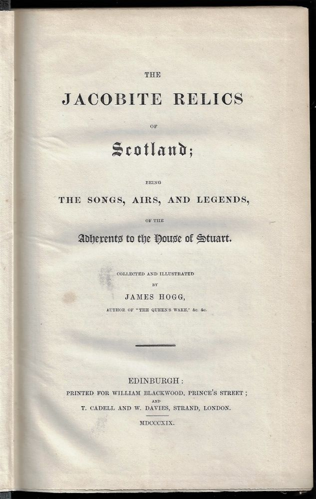 The Jacobite Relics of Scotland; Being the Songs, Airs, and Legends, of the Adherents to the House of Stuart. ed, Illustrations.