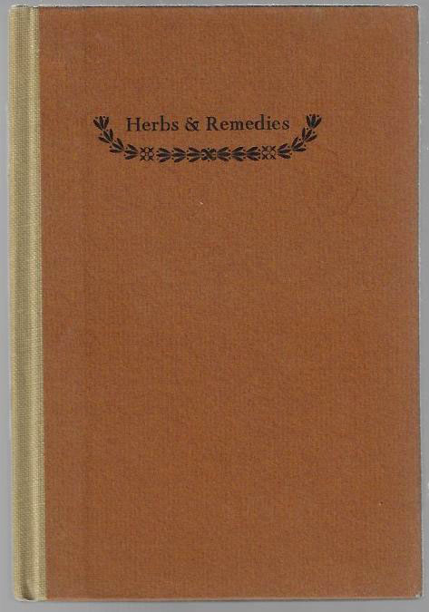 Andrew Garriga's Compilations of Herbs & Remedies Used by the Indians & Spanish Californians Together with Some Remedies of His Own Experience. Andrew Garriga, Francis J. Weber.