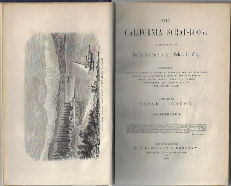 The California Scrap-Book: A Repository of Useful Information and Select Reading. Oscar T. Shuck.