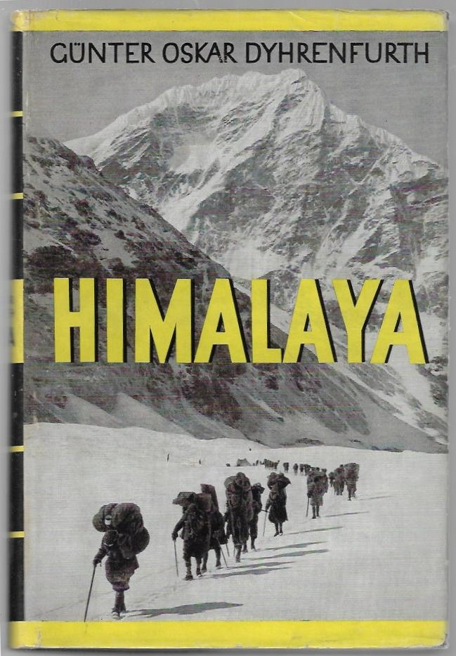 Himalaya, Unsere Expedition 1930. Günter Oskar Dyhrenfurth.