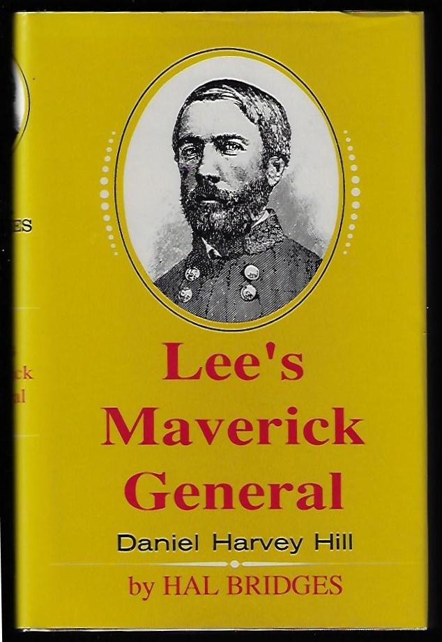 Lee's Maverick General, Daniel Harvey Hill. Hal Bridges.