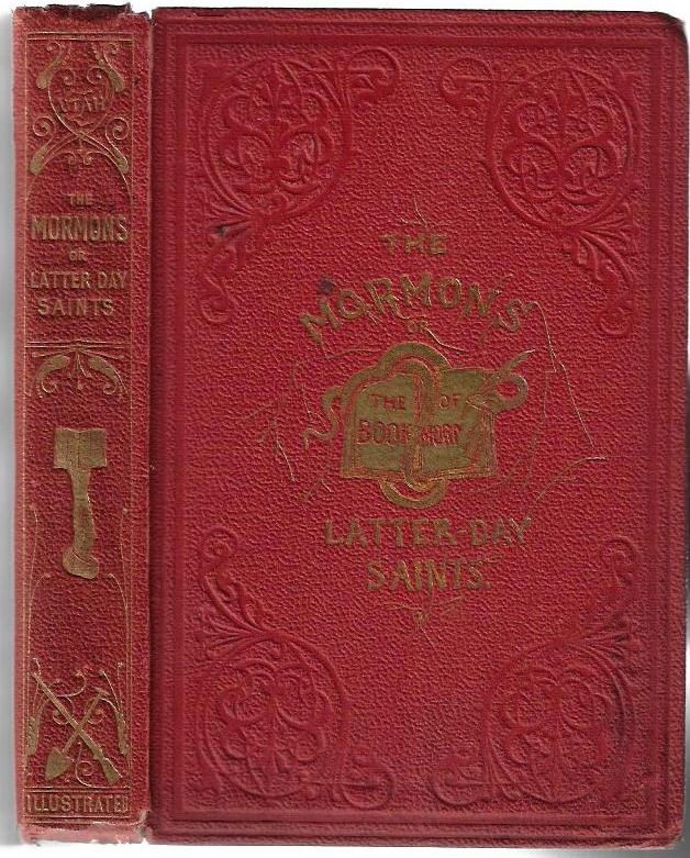 The Mormons, or Latter-Day Saints: A Contemporary History. Charles Mackay.