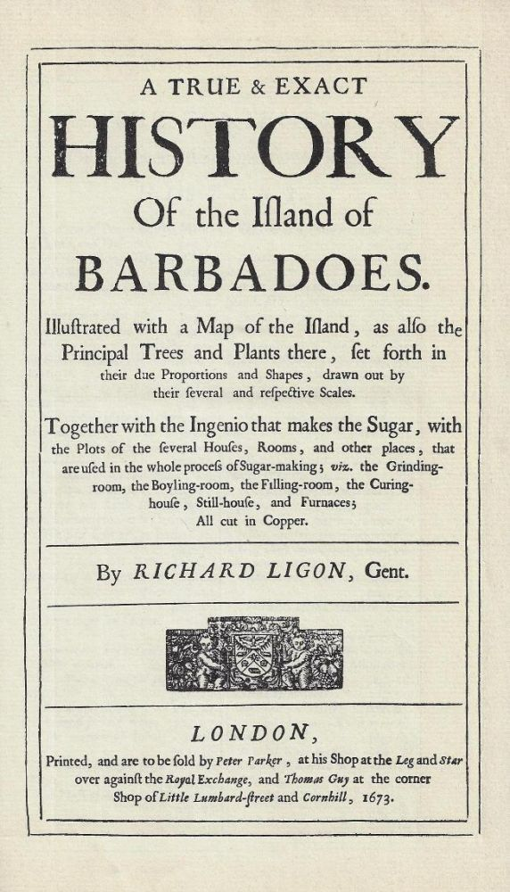 A True & [and] Exact History of the Island of Barbadoes. Richard Ligon.