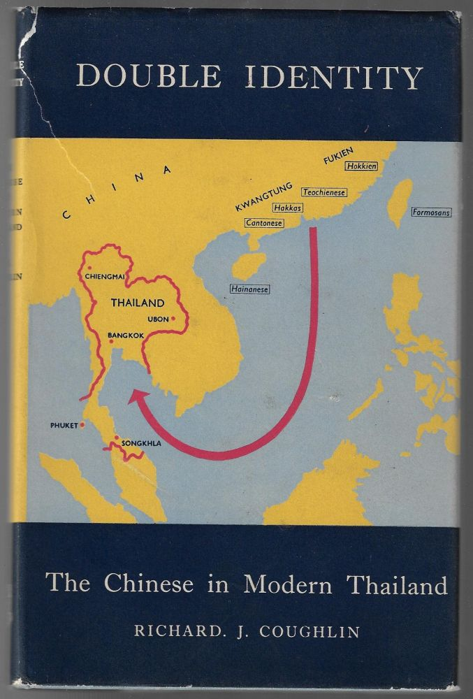 Double Identity, The Chinese in Modern Thailand. Richard J. Coughlin.