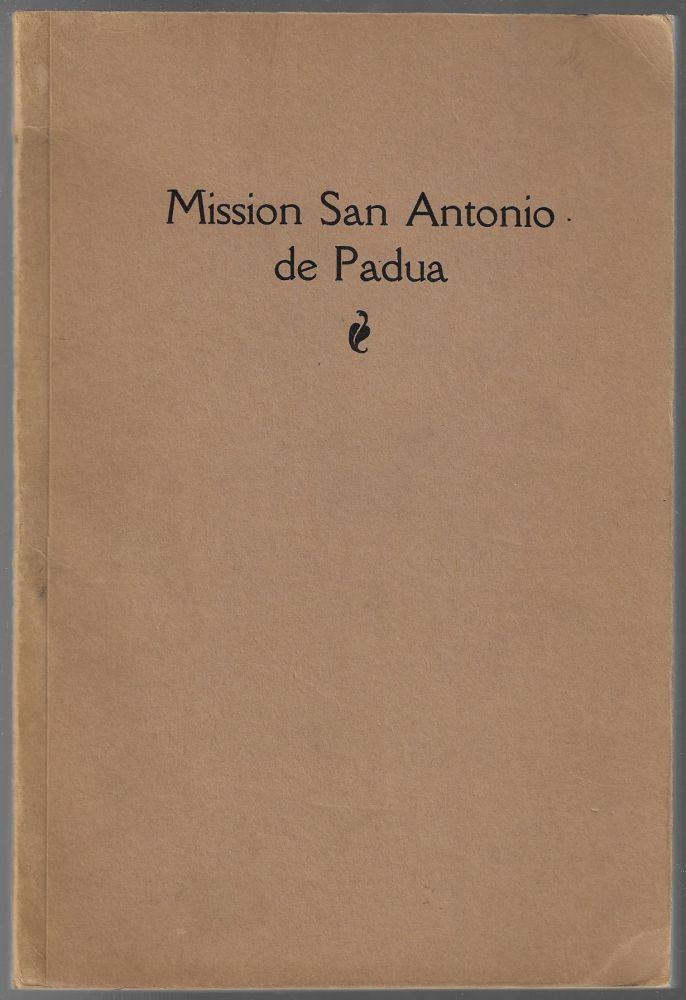 San Antonio de Padua, The Mission in the Sierras. Zephyrin Engelhardt.