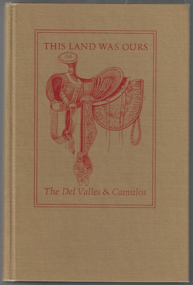 This Land Was Ours, The Del Valles and Camulos. Wallace E. Smith, Grant W. Heil.