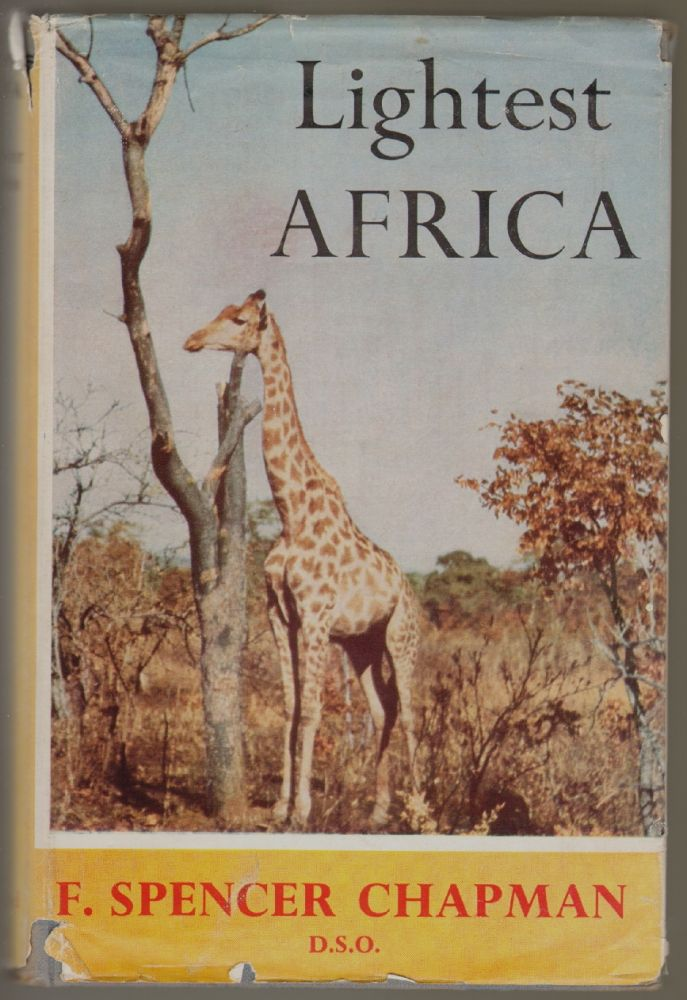Lightest Africa. F. Spencer Chapman.
