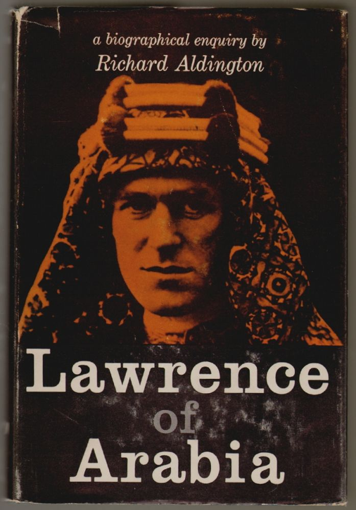Lawrence of Arabia. Richard Aldington.