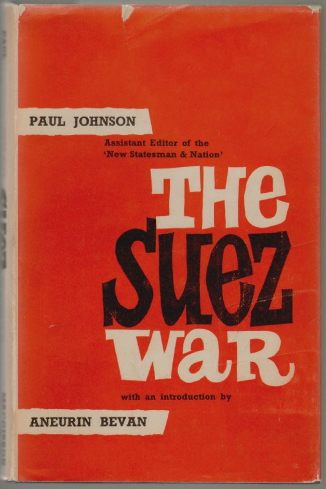 The Suez War. Paul Johnson, Aneurin Bevan, Foreword.
