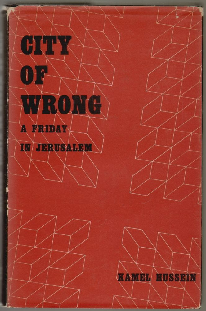 City of Wrong, A Friday in Jerusalem. M. Kamel Hussein, Kenneth Cragg.