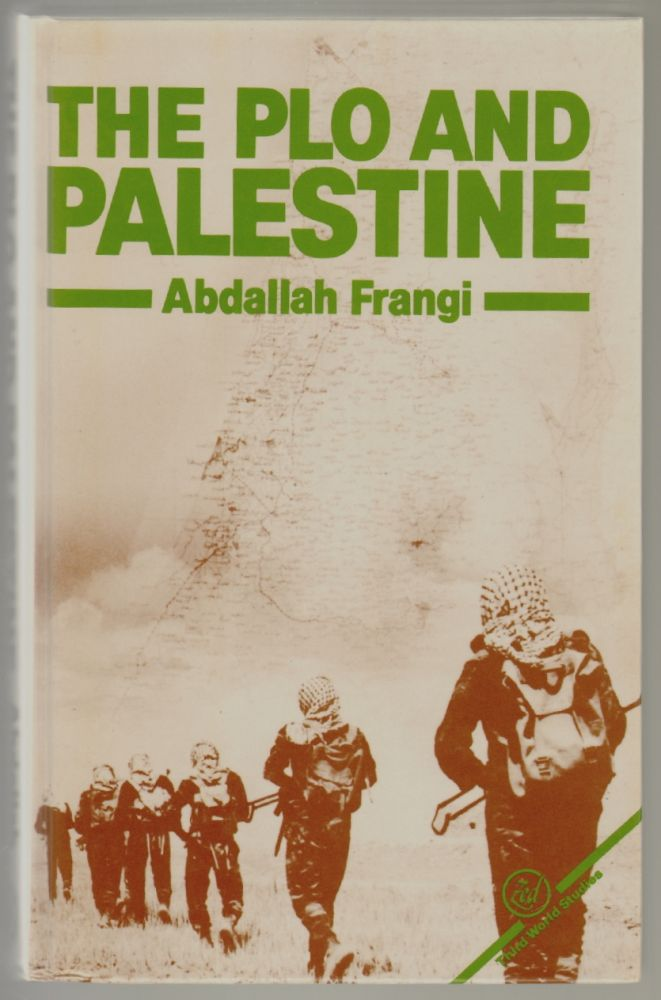 The PLO and Palestine. Abdallah Frangi, Paul Knight.