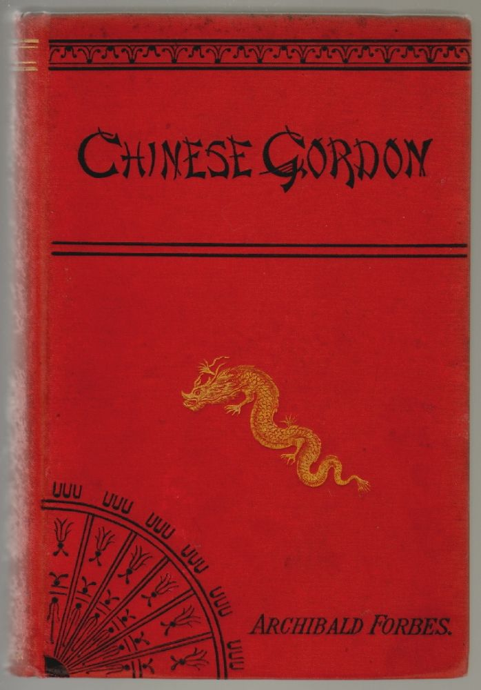 Chinese Gordon, A Succinct Record of His Life. Archibald Forbes.