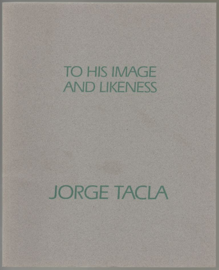 Jorge Tacla, Recent Painting [Cover Title: To His Image and Likeness]