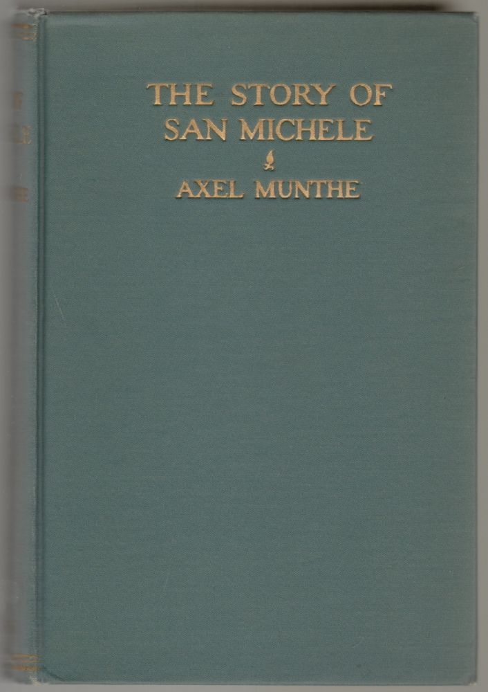 The Story of San Michele. Axel Munthe.