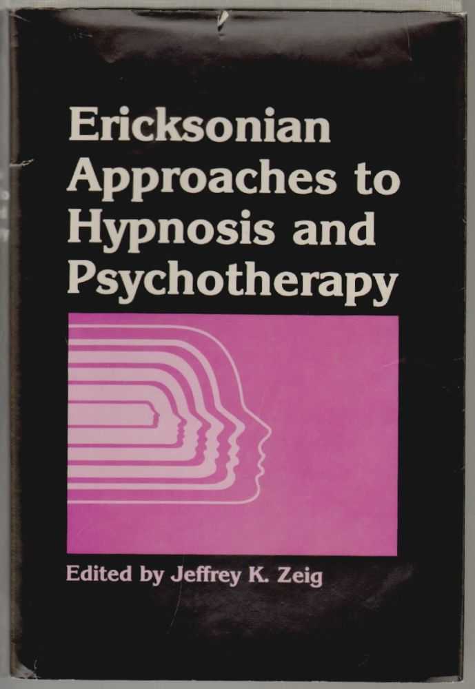 Ericksonian Approaches to Hypnosis and Psychotherapy. Jeffrey K. Zeig.