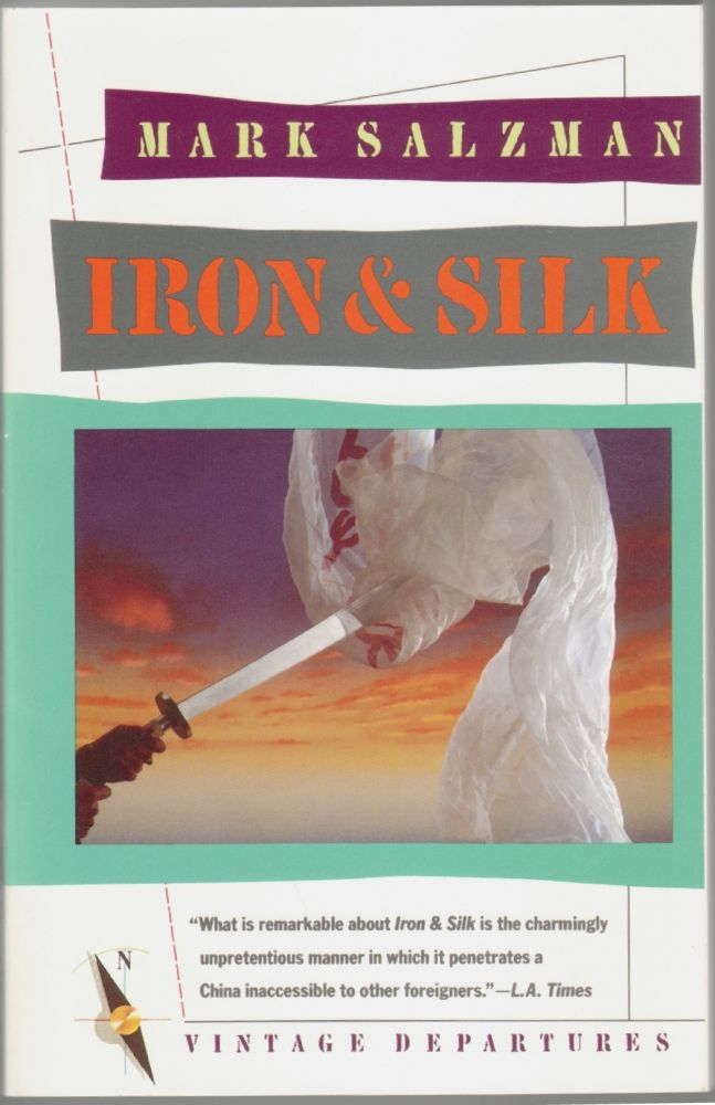 Iron and Silk [SIGNED]. Mark Salzman.