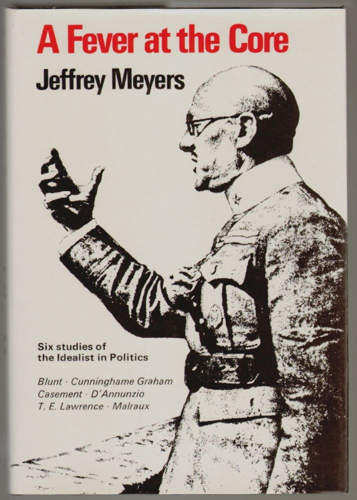 A Fever at the Core, The Idealist in Politics. Jeffrey Meyers.