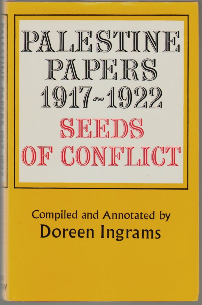 Palestine Papers 1917-1922, Seeds of Conflict. Doreen Ingrams.
