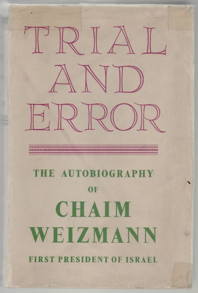 Trial and Error, the Autobiography of Chaim Weizmann. Chaim Weizmann.