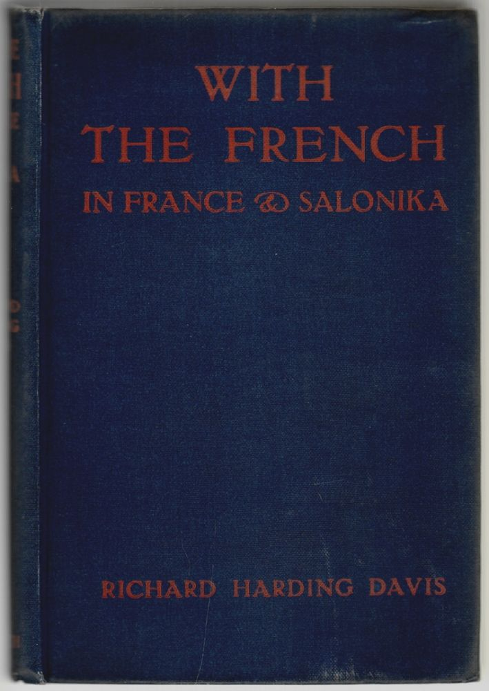 With the French in France & Salonika. Richard Harding Davis.