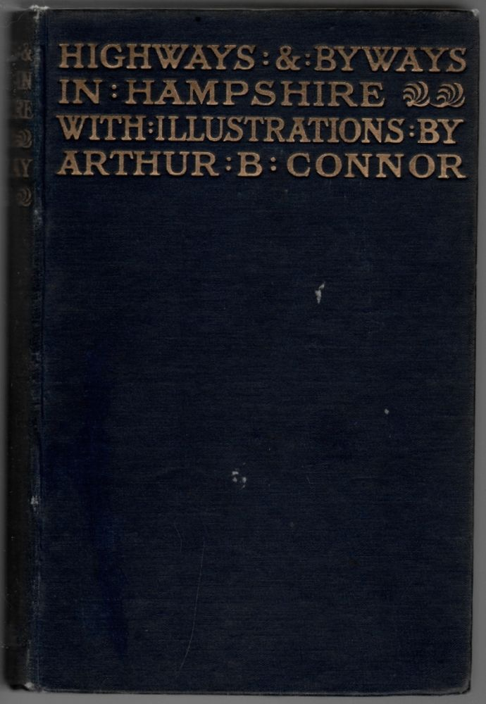 Highways and Byways in Hampshire. D. H. Moutray Read, Arthur B. Connor.