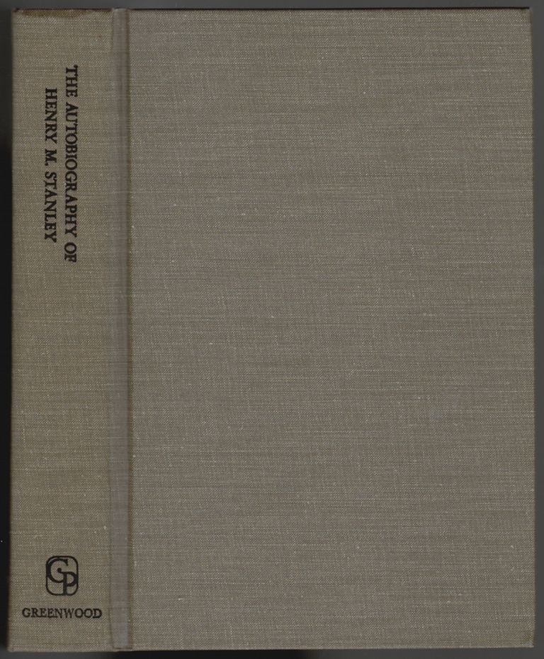 The Autobiography of Sir Henry Morton Stanley. Henry Morton Stanley, Dorothy Stanley.