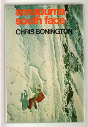 Annapurna South Face [SIGNED]. Chris Bonington