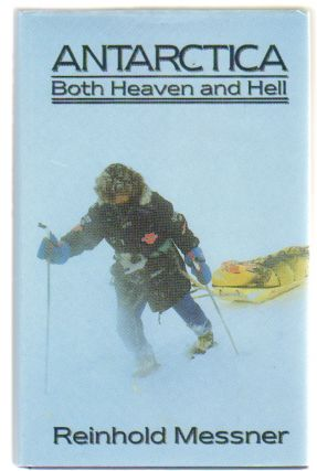 Antarctica: Both Heaven and Hell. Reinhold Messner