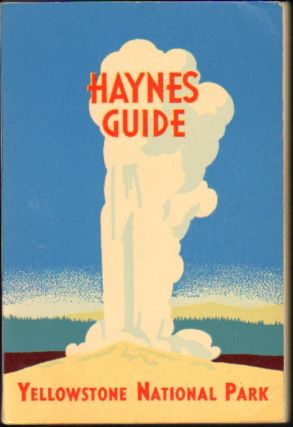 Haynes Guide, Handbook of Yellowstone National Park [1949]. Jack Ellis Haynes.