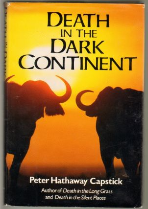 Death in the Dark Continent. Peter H. Capstick.